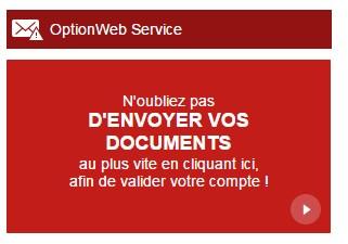 Soucieux de la régularité, OptionWeb veille soigneusement à l'identification de ses clients